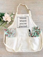 Load image into Gallery viewer, Bloom where you're planted apron