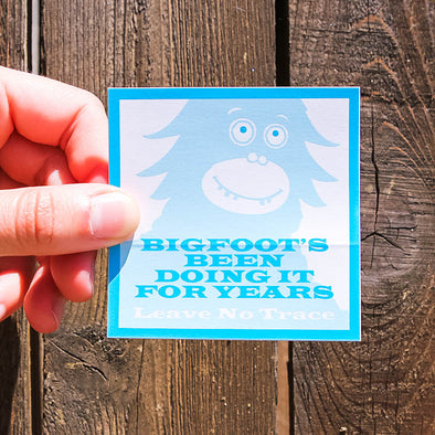 Bigfoot's-Been-Doing-It-For-Years-Leave-No-Trace-Sticker