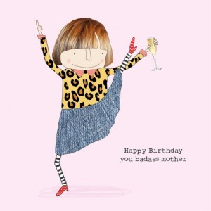 Rosie Birthday Card - Badass Mother