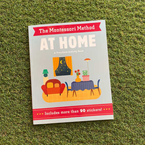 THE MONTESSORI METHOD: AT HOME