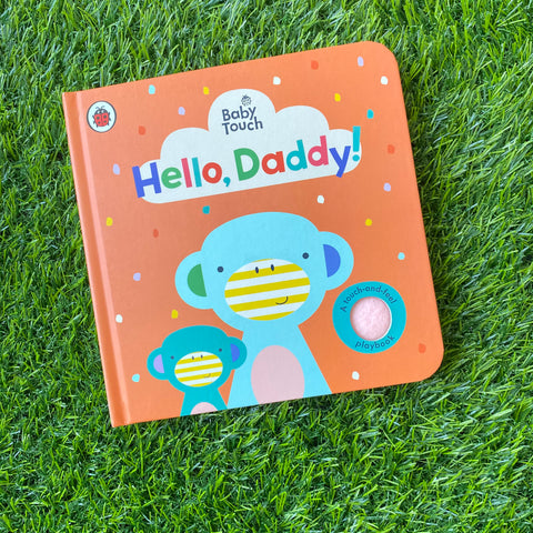 BABY TOUCH: HELLO, DADDY