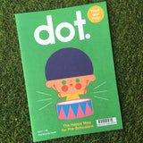 DOT MAGAZINE VOL. 4 - THE SOUNDS ISSUE