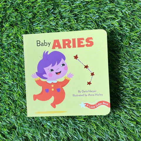 A LITTLE ZODIAC BOOK: BABY ARIES (born March 21 – April 19)