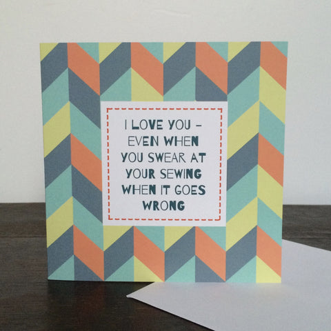 'even when you swear at your sewing' card