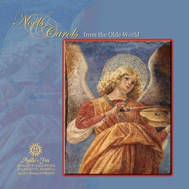 NOELS AND CAROLS FROM THE OLDE WORLD - APOLLO'S FIRE