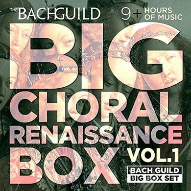 Big Choral Box, Volume 1 - Renaissance (9 Hour Digital Download Boxed Set)