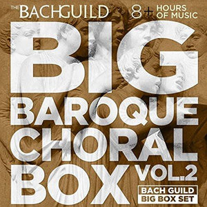 Big Choral Box, Volume 2 - Baroque (8 Hour Digital Download Boxed Set)