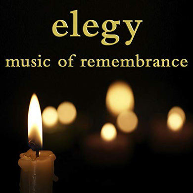 ELEGY - MUSIC OF REMEMBRANCE (5 HOUR DIGITAL DOWNLOAD)