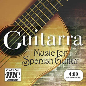 GUITARRA! MUSIC FOR SPANISH GUITAR (4 HOUR DIGITAL DOWNLOAD)