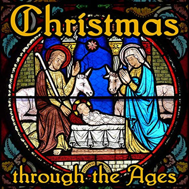 CHRISTMAS THROUGH THE AGES (3 HOUR DIGITAL DOWNLOAD)