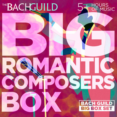 BIG ROMANTIC COMPOSERS BOX (6 HOUR DIGITAL DOWNLOAD)