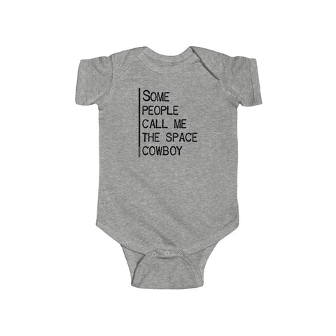 Some People Call Me The Space Cowboy - Infant Bodysuit