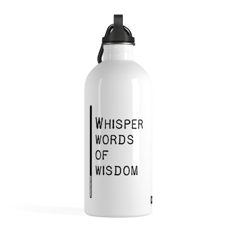Whisper Words of Wisdom - Stainless Steel Water Bottle