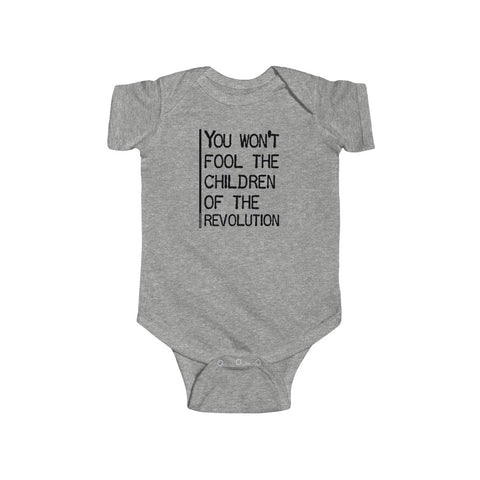 You Won't Fool The Children Of The Revolution - Infant Bodysuit