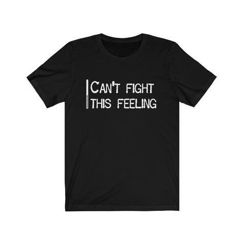 Can't Fight This Feeling - Mens T - Dark