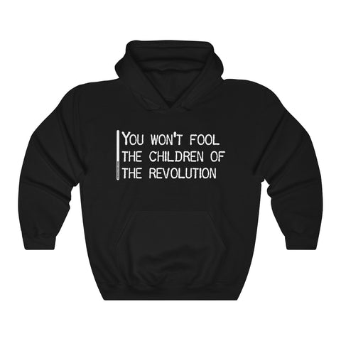 You Won't Fool The Children of The Revolution - Unisex Hooded Sweatshirt