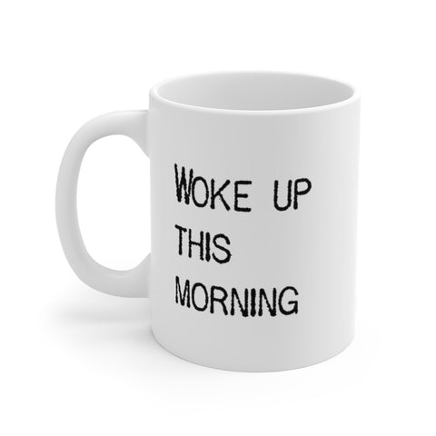 Woke Up This Morning, Smiled At The Rising Sun - Mug - White