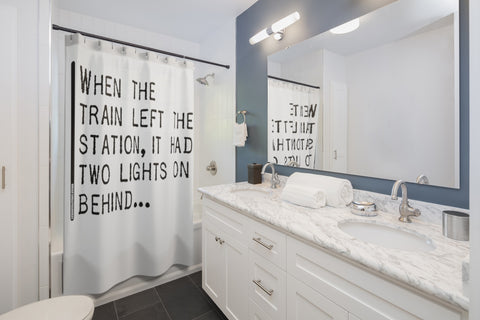 When The Train Left The Station It Had Two Lights On Behind - Shower Curtains