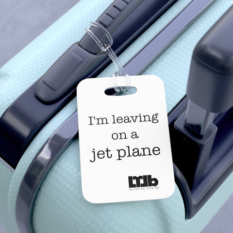 I'm Leaving On A Jet Plane - Bag Tag