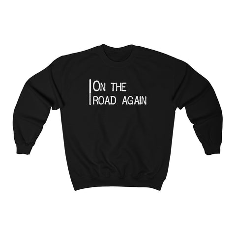 On The Road Again - Unisex Sweatshirt