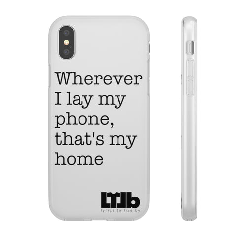 Wherever I Lay My Phone, That's My Home - iPhone Case