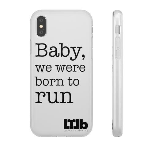 Baby We Were Born To Run - iPhone Case