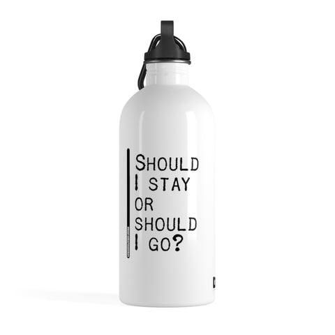Should I Stay Or Should I Go - Stainless Steel Water Bottle