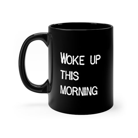 Woke Up This Morning, Smiled At The Rising Sun - Mug - Black