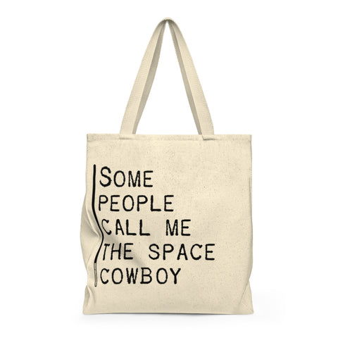 Some People Call Me The Space Cowboy - Tote Bag