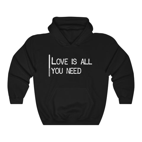 Love Is All You Need - Unisex Hooded Sweatshirt