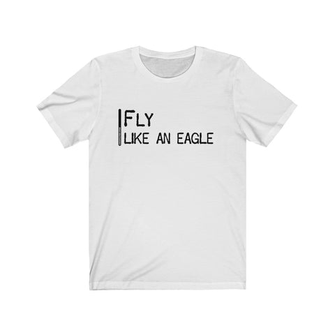 Fly Like An Eagle - Mens T - Light