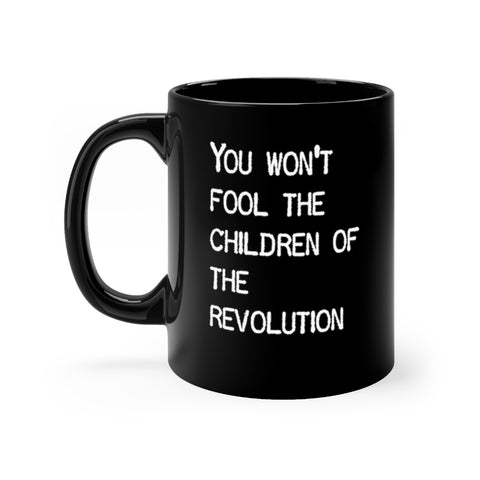 You Won't Fool The Children Of The Revolution - Mug - Black