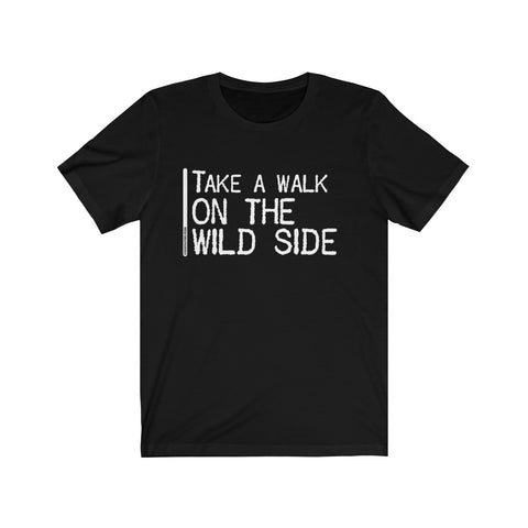 Take A Walk On The Wild Side - Mens T - Dark