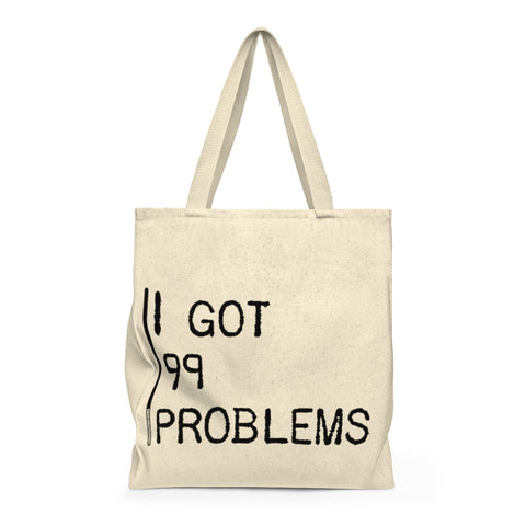 I Got 99 Problems - Tote Bag