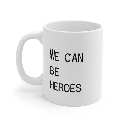 We Can Be Heroes Just For One Day - Mug - White