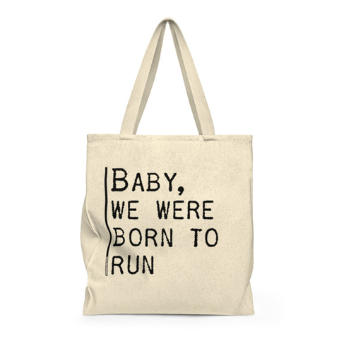 Baby We Were Born To Run - Tote Bag