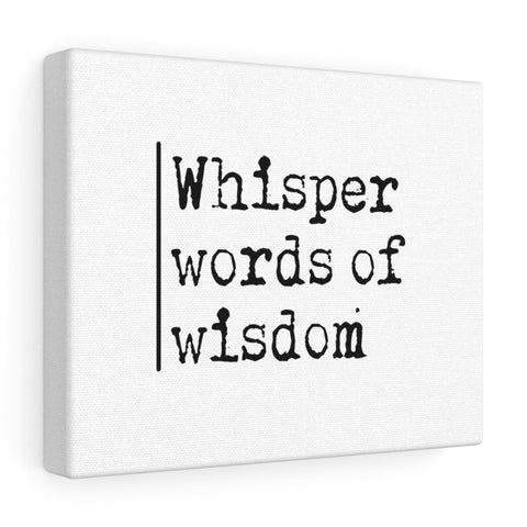 Whisper Words of Wisdom  - Canvas