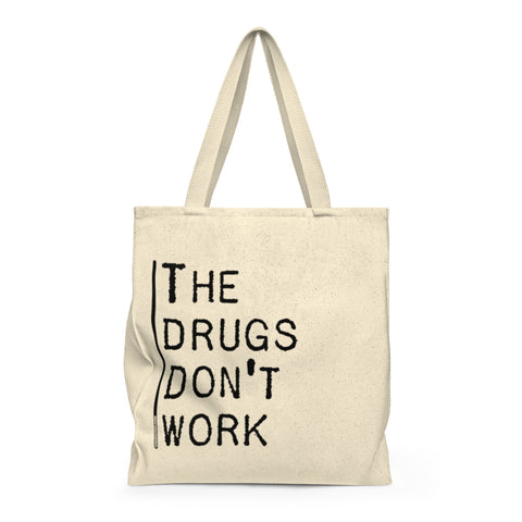 The Drugs Don't Work - Tote Bag