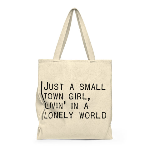 Just A Small Town Girl Livin In A Lonely World - Tote Bag