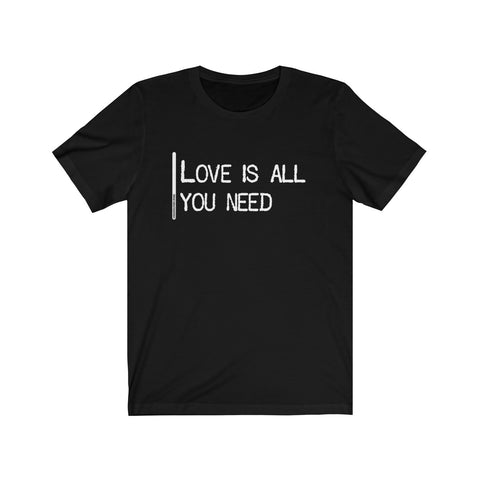 Love Is All You Need - Mens T - Dark
