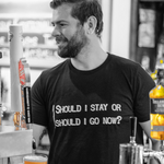 Should I Stay or Should I Go Now - Mens T - Dark