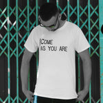 Come As You Are - Mens T - Light