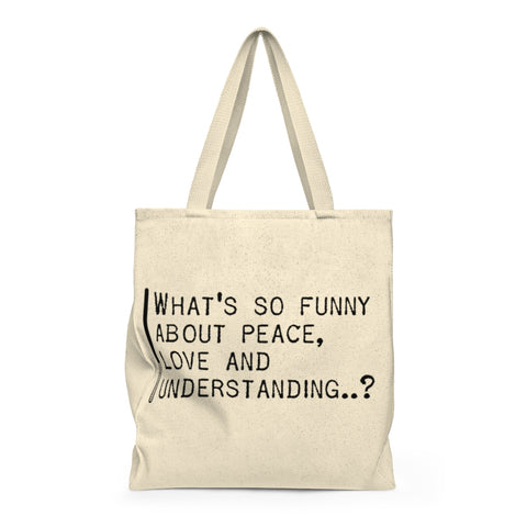 What's So Funny About Peace Love And Understanding - Tote Bag