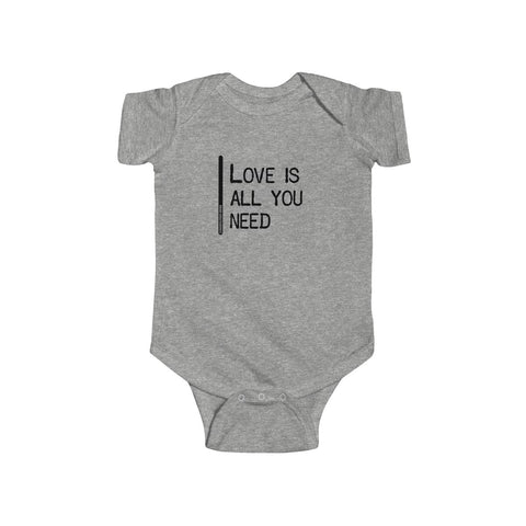 Love Is All You Need - Infant Bodysuit