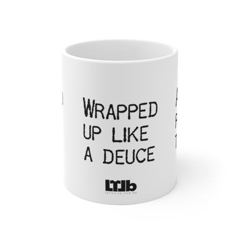 Wrapped Up Like a Deuce - Mug - White