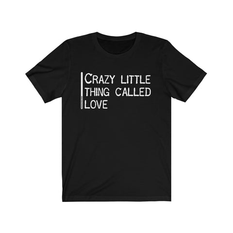 Crazy Little Thing Called Love - Mens T - Dark