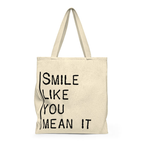 Smile Like You Mean It - Tote Bag