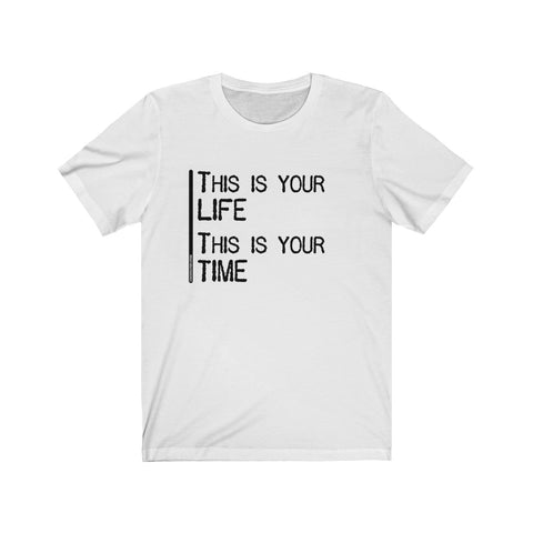 This Is Your Life This Is Your Time - Mens T - Light