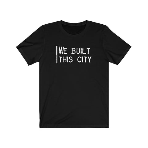 We Built This City - Mens T - Dark