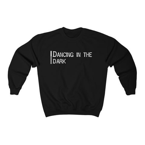 Dancing In The Dark - Unisex Sweatshirt